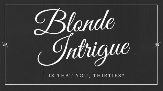 Blonde Intrigue